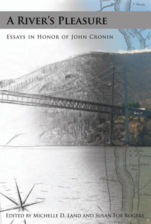 A River's Pleasure, Essays in Honor of John Cronin