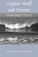 Virginia Woolf and Trauma: Embodied Texts